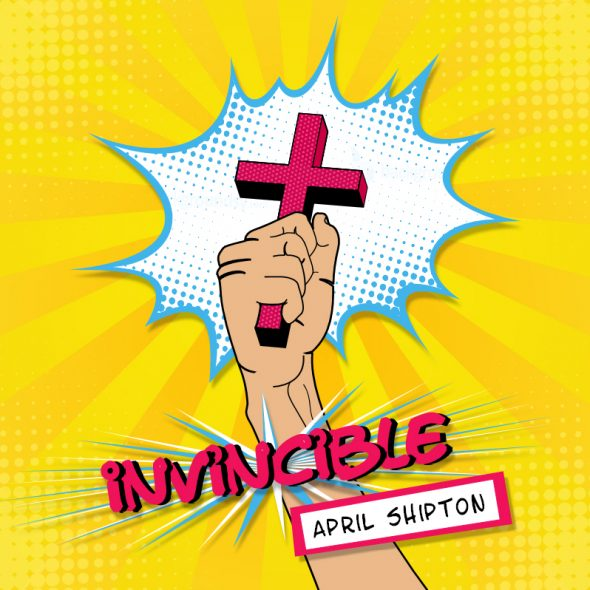 Invincible – music from Christian singer-songwriter April Shipton