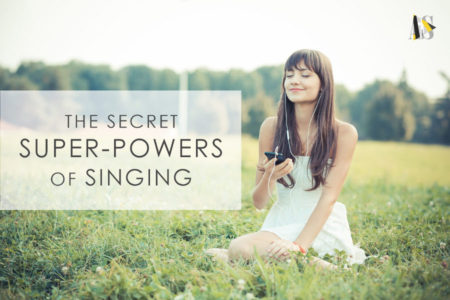 The Secret Super-Powers of Singing