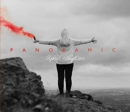 Panoramic – the first full-length album to be released by Christian singer/songwriter April Shipton